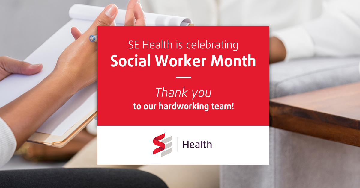 SE Health is proud to celebrate and acknowledge all of our social workers!