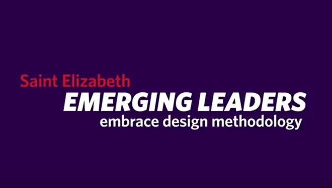 Saint Elizabeth Emerging Leaders embrace design methodology
